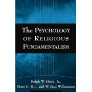 The Psychology of Religious Fundamentalism by Ralph W. Hood