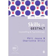 Skills in Gestalt Counselling & Psychotherapy by Phil Joyce
