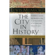 The City in History by Lewis Mumford