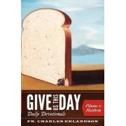 Give Us This Day by Charles Erlandson