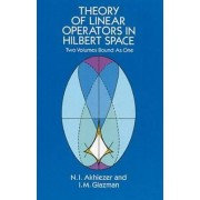 Theory of Linear Operators in Hilbert Space by N. I. Akhiezer