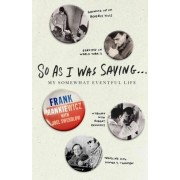 So as I Was Saying . . . by Frank Mankiewicz