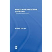 Foucault and Educational Leadership by Richard Niesche