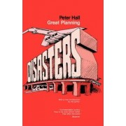 Great Planning Disasters by Peter Hall