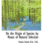 On the Origin of Species by Means of Natural Selection by Professor Charles Darwin