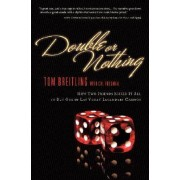 Double or Nothing: How Two Friends Risked it All to Buy One of Las Vegas by Tom Breitling