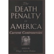 The Death Penalty in America by Hugo Adam Bedau