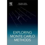Exploring Monte Carlo Methods by William L. Dunn