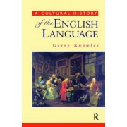 A Cultural History of the English Language by Gerry Knowles