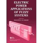 Electric Power Applications of Fuzzy Systems by Mohamed E. El-Hawary