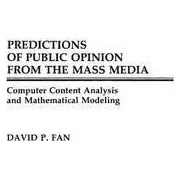 Predictions of Public Opinion from the Mass Media by David P. Fan