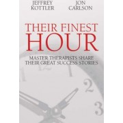 Their Finest Hour by Jeffrey A. Kottler