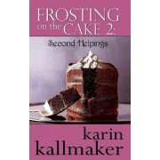 Frosting on the Cake 2 by Karin Kallmaker
