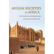 Muslim Societies in Africa by Roman Loimeier
