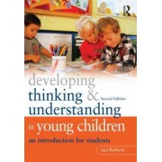 Developing Thinking and Understanding in Young Children by Sue Robson