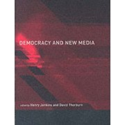 Democracy and New Media by Henry Jenkins