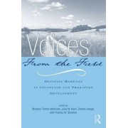 Voices from the Field by Michelle J. Trotter-Mathison