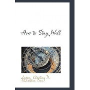 How to Stay Well by Larson Christian D (Christian Daa)