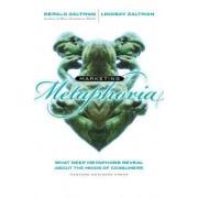 Marketing Metaphoria by Gerald Zaltman
