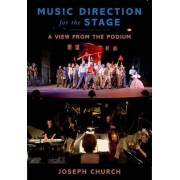 Music Direction for the Stage by Instructor in Musical Theater Joseph Church