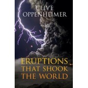 Eruptions that Shook the World by Clive Oppenheimer