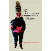 The Victorian Marionette Theatre by John McCormick