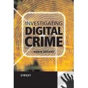 Investigating Digital Crime by Robin P. Bryant