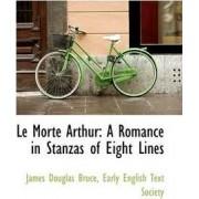 Le Morte Arthur by James Douglas Bruce