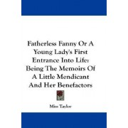 Fatherless Fanny or a Young Lady's First Entrance Into Life by Miss Taylor
