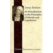 An Introduction to the Principles of Morals and Legislation by Jeremy Bentham