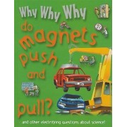 Why Why Why Do Magnets Push and Pull? by Mason Crest Publishers