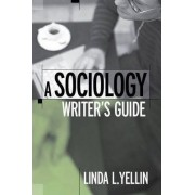 A Sociology Writer's Guide by Linda L. Yellin