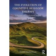 The Evolution of Cognitive Behavior Therapy by Donald Meichenbaum