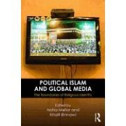 Political Islam and Global Media: The Boundaries of Religious Identity