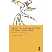 Music, Culture and Identity in the Muslim World by Kamal Salhi