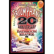 Uncle John's Triumphant 20th Anniversary Bathroom Reader by Bathroom Readers Institute