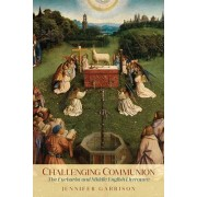 Challenging Communion: The Eucharist and Middle English Literature