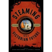 Steaming into a Victorian Future by Professor Julie Anne Taddeo