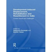 Development--induced Displacement, Rehabilitation and Resettlement in India by Sakarama Somayaji