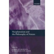 Neoplatonism and the Philosophy of Nature by James Wilberding