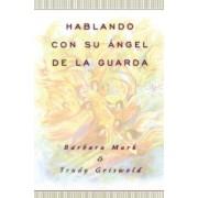 Hablando Con Su Angel (Angelspeak) by Trudy Griswold