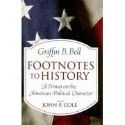 Footnotes to History by Griffin B. Bell