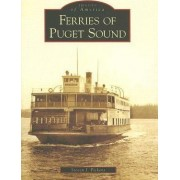 Ferries of Puget Sound by Steven J Pickens
