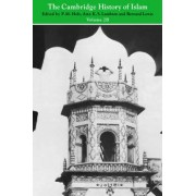 The Cambridge History of Islam: Volume 2B: Islamic Society and Civilisation by P. M. Holt