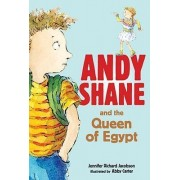 Andy Shane and The Queen Of Egypt by Richard Jacobson Jennifer