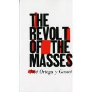 The Revolt of the Masses by Jose Ortega y Gasset