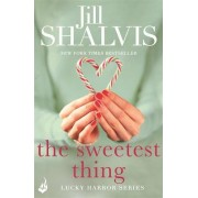 The Sweetest Thing: Lucky Harbor 2 by Jill Shalvis
