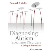 Diagnosing Autism Spectrum Disorders by Donald P. Gallo