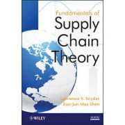 Fundamentals of Supply Chain Theory by Lawrence V. Snyder