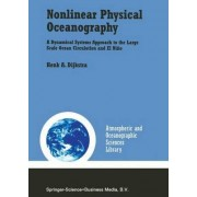 Nonlinear Physical Oceanography by Henk A. Dijkstra